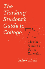 Book Cover: The Thinking Student's Guide to College by Andrew Roberts