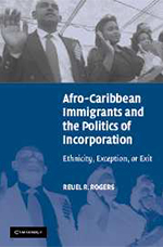 Book Cover: Afro-Caribbean Immigrants and the Politics of Incorporation by Reuel Rogers