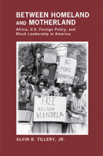 Book Cover: Between Homeland and Motherland by Alvin Tillery
